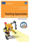 Teaching Approaches to Robotics in Secondary Education